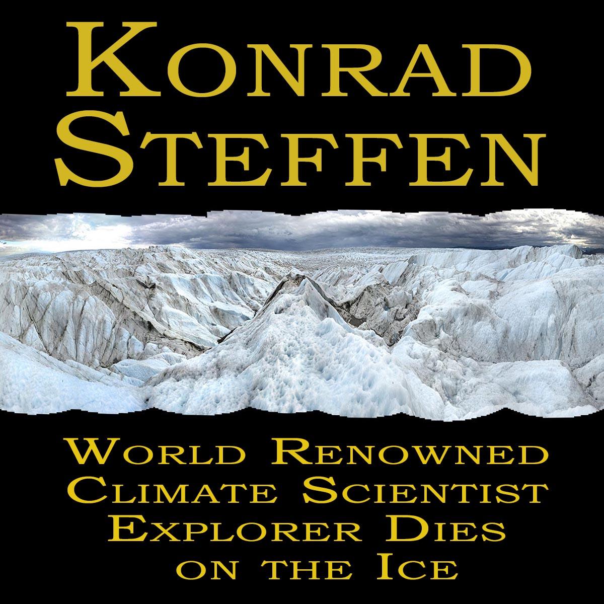 Renowned Climate Scientist Explorer Dies on the Ice: Konrad Steffen